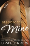 Stepbrother, Mine-Part 2 by Opal Carew